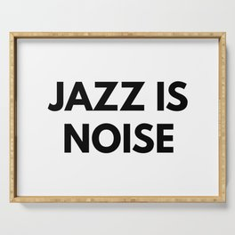 Jazz Is Noise Serving Tray