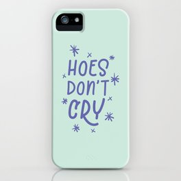 Hoes Don't Cry - mint and purple iPhone Case