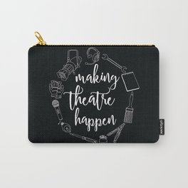 Making Theatre Happen Carry-All Pouch