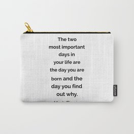 The two most important days in your life ... Carry-All Pouch