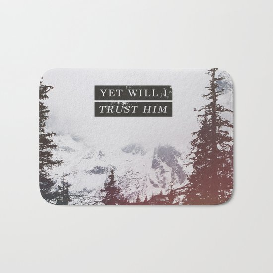YET WILL I TRUST Bath Mat