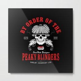 By Order Of The Peaky Fookin' Blinders Metal Print