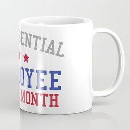 Funny Non-Essential Employee Of The Month Sarcastic Coffee Mug