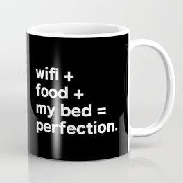 wifi + food + my bed = perfection Coffee Mug