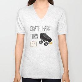 Skate Hard, Turn Left Unisex V-Neck