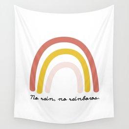 No rain, no rainbows Wall Tapestry
