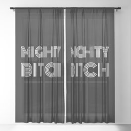 Mighty Bitch White Text T-Shirt / Poster Sheer Curtain