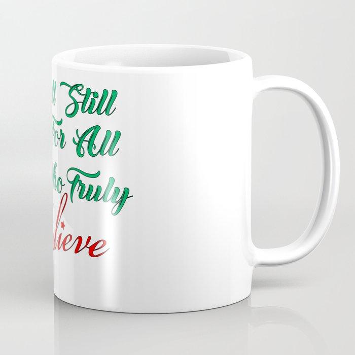 Those who truly believe Coffee Mug
