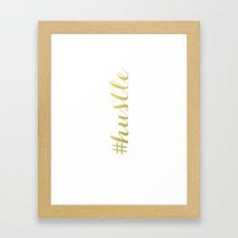 #hustle  Framed Art Print