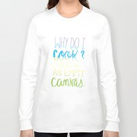 cook Long Sleeve T-shirts featuring Why cook? by DaniShowsU