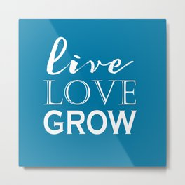 Live Love Grow - Blue and White Metal Print