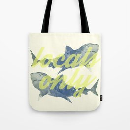 Locals Only Tote Bag