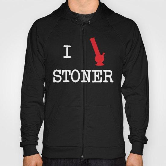 I Love Stoner Hoody