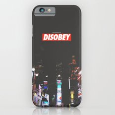 we need to DISOBEY Slim Case iPhone 6s