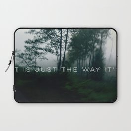 it is just the way it's Laptop Sleeve
