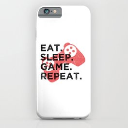 Eat. Sleep. Game. Repeat. T Shirt Gamer TShirt Video Game Shirt Eat Sleep Repeat Gift Idea iPhone Case