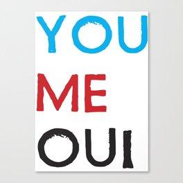 You Me Oui Canvas Print