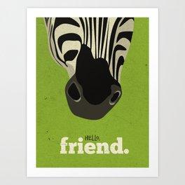 Hello, Friend Art Print