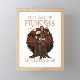 Cute I'm A Shield Maiden Don't Call Me Princess Framed Mini Art Print