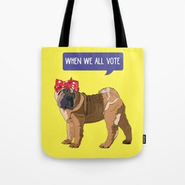 Political Pup-When We All Vote Shar Pei Tote Bag