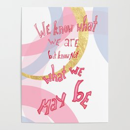 What We May Be by Shakespeare Poster