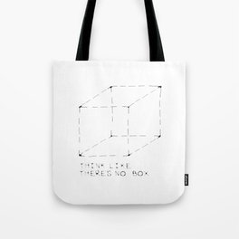 think like there is no box Tote Bag