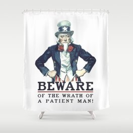 Beware Of The Wrath Of A Patient Man Uncle Sam Shower Curtain
