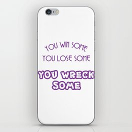 A simple and impactful Tee You Win Some You Lose Some You Wreck Some T-shirt Design Violet iPhone Skin