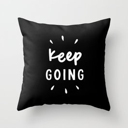 Keep Going black and white typography inspirational motivational home wall bedroom decor Throw Pillow
