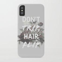 Don't Trip, Hair Flip iPhone Case
