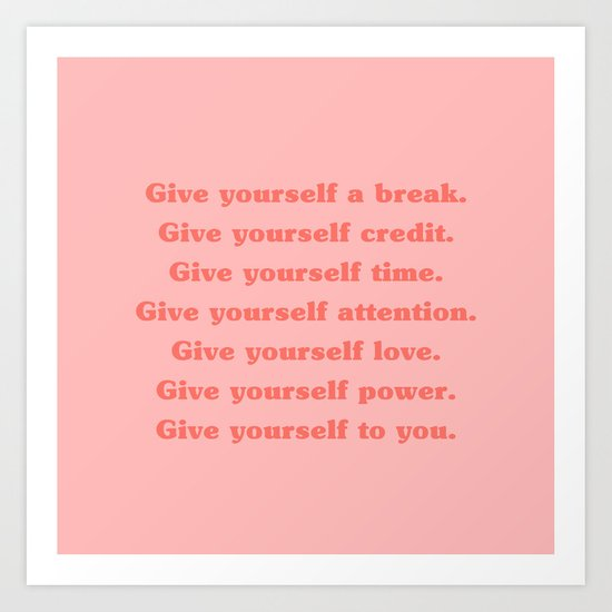 Give Yourself A Break, Credit, Time, Attention, Love, Power | Typography by msjay