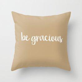 be gracious burlap Throw Pillow