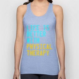 Independence With Physical Therapy. Get up, get better, get here!  Taking care of your body. Unisex Tank Top