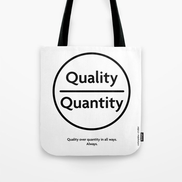"""Quality Over Quantity - Design #1 of the """"Words To Live By"""" series Tote Bag"""