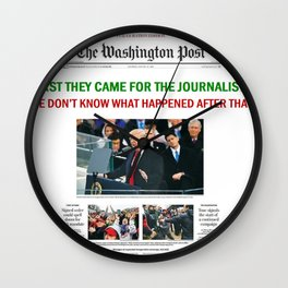 FIRST THEY CAME FOR THE JOURNALISTS.  WE DON'T KNOW WHAT HAPPENED AFTER THAT! Wall Clock