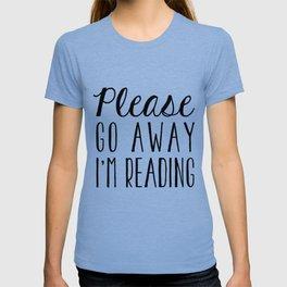 Go Away, I'm Reading (Polite Version) T-shirt
