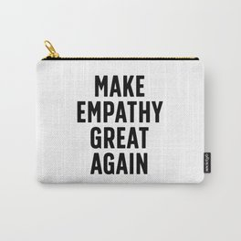 Make Empathy Great Again Carry-All Pouch