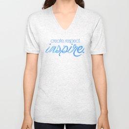 create. respect. inspire. Unisex V-Neck