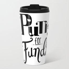 Puns for Fund$ Travel Mug