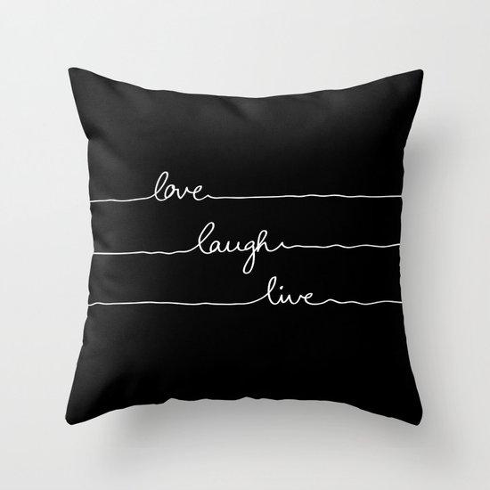 Love Laugh Live (Black) Throw Pillow