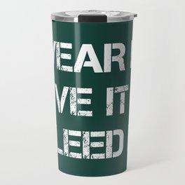 Wear It Live It Bleed It Travel Mug