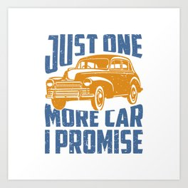Just One More Car I Promise Art Print