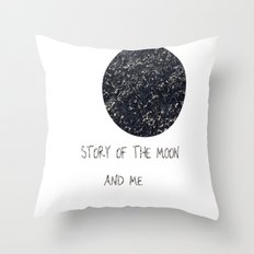 Story of the Moon and me Throw Pillow