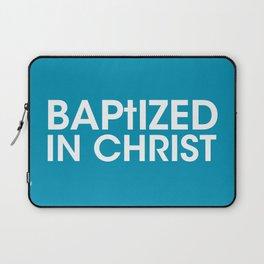 Baptized in Christ Laptop Sleeve