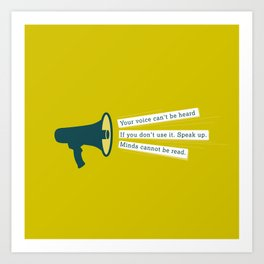 Speak Up Art Print