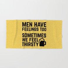 Men Have Feelings Funny Quote Hand & Bath Towel