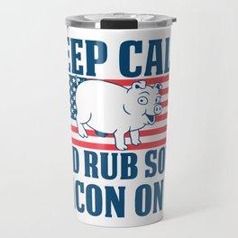 Keep calm and rub some bacon on it Travel Mug