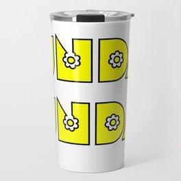 Sunday Funday design for fun people Travel Mug