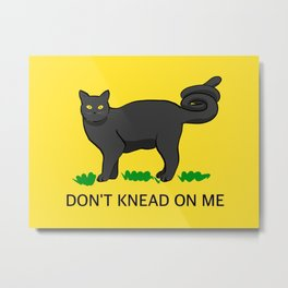 Don't Knead On Me Metal Print
