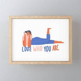 Love who you are Framed Mini Art Print